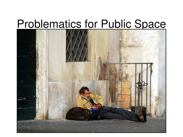 Problematics for Public Space