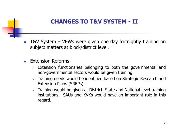 CHANGES TO T&V SYSTEM - II