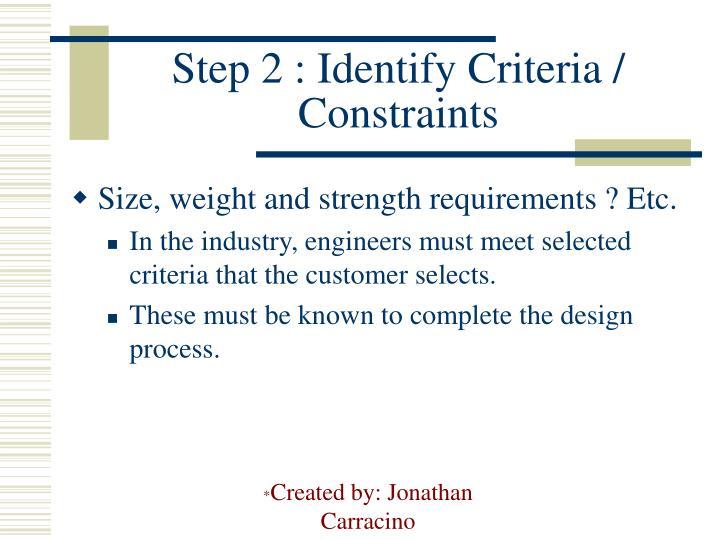 Step 2 : Identify Criteria / Constraints