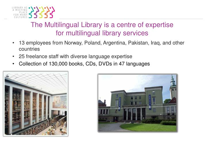 The Multilingual Library is a centre of expertise