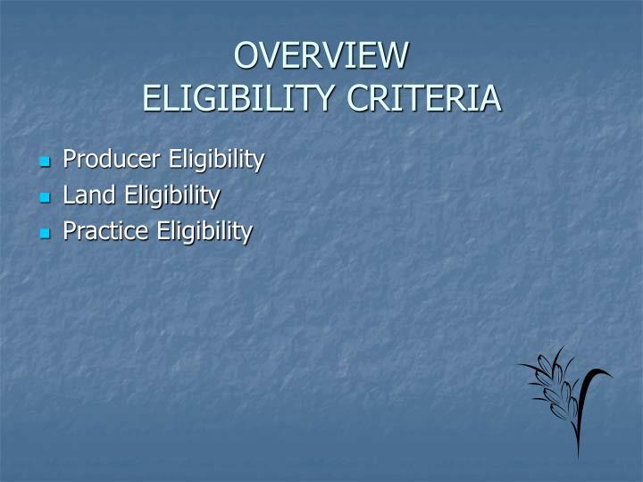 OVERVIEW                  ELIGIBILITY CRITERIA
