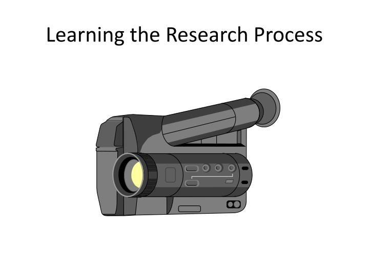 Learning the Research Process