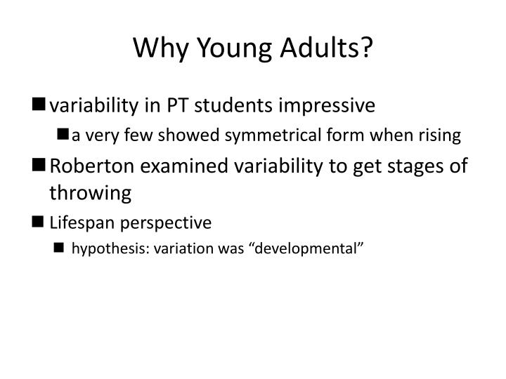 Why Young Adults?