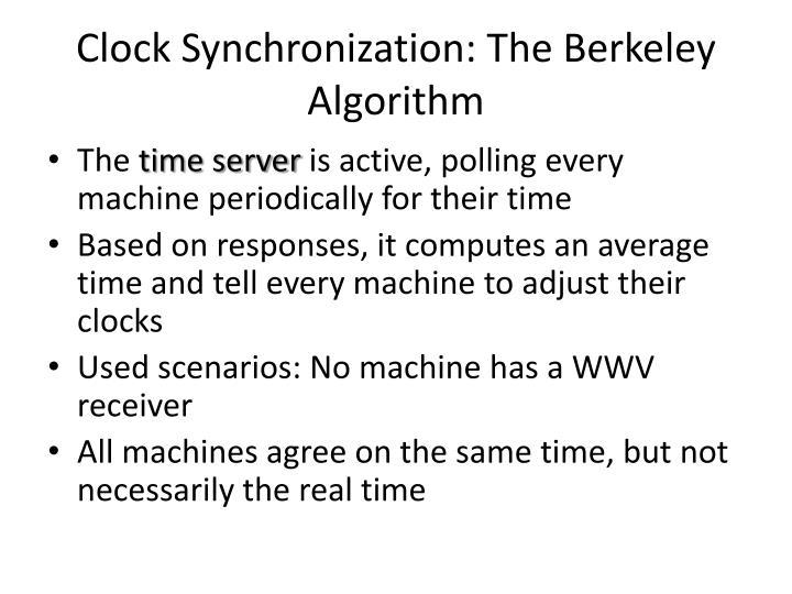 Clock Synchronization: The Berkeley Algorithm