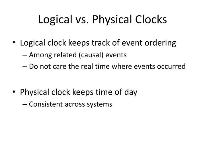 Logical vs. Physical Clocks