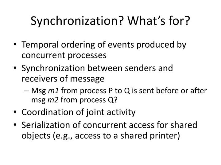 Synchronization? What's for?
