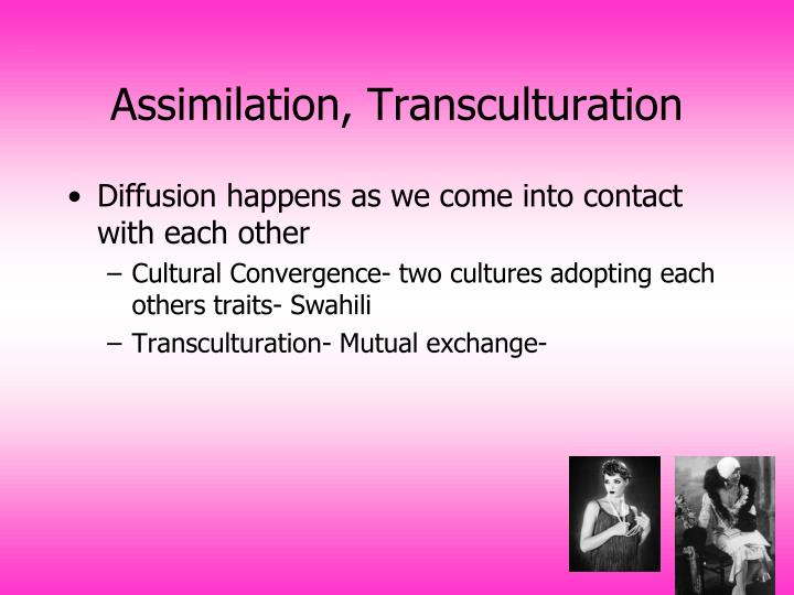 Assimilation, Transculturation