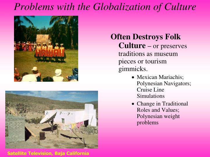 Problems with the Globalization of Culture