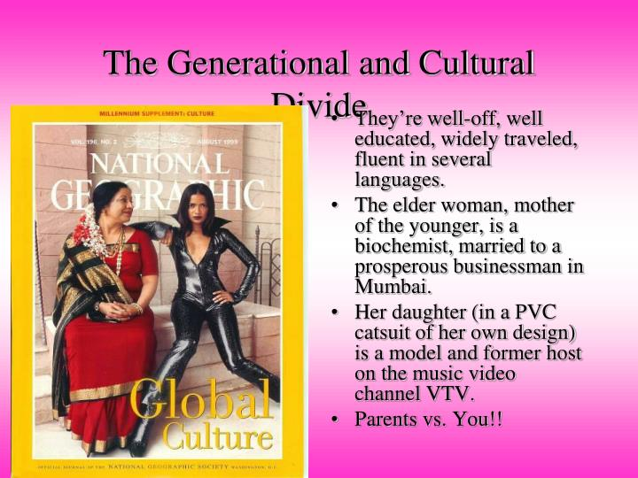 The Generational and Cultural Divide