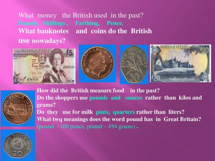 What  money   the British used  in the past?