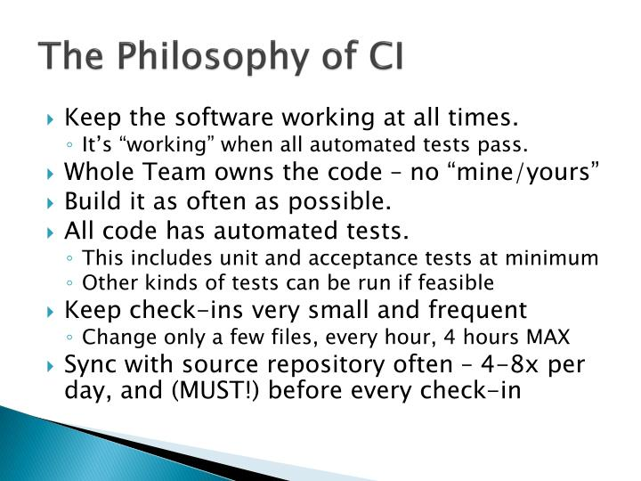 The Philosophy of CI