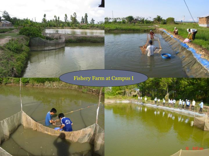 Fishery Farm at Campus I