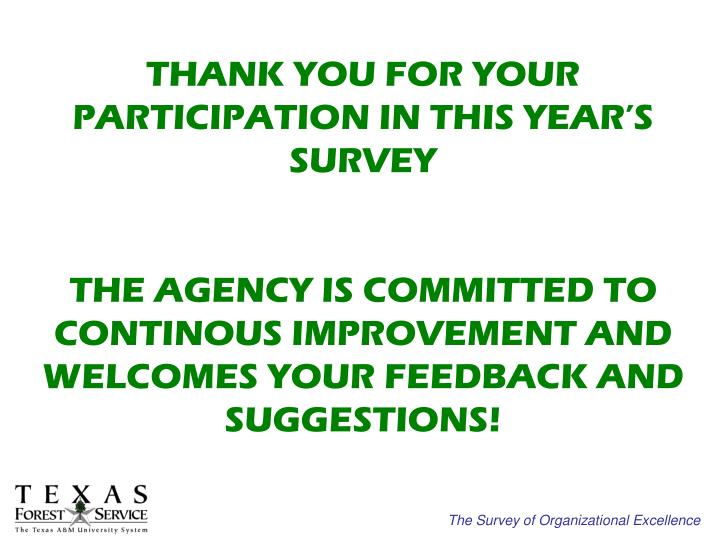 THANK YOU FOR YOUR PARTICIPATION IN THIS YEAR'S SURVEY