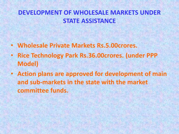 DEVELOPMENT OF WHOLESALE MARKETS UNDER STATE ASSISTANCE