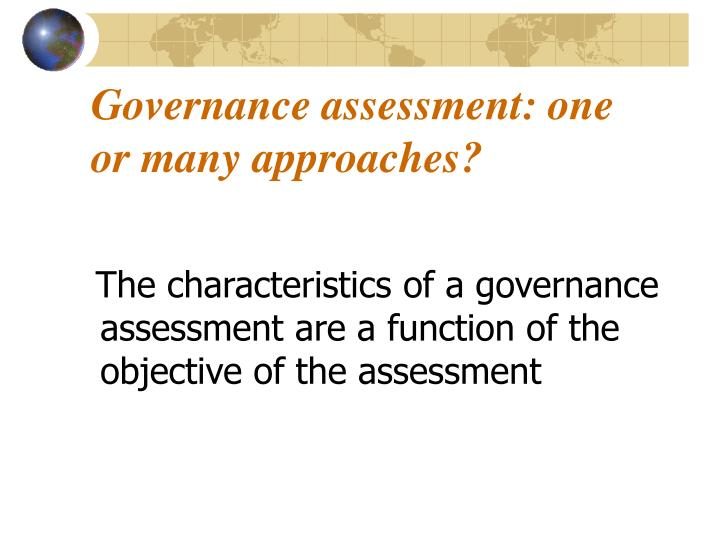 Governance assessment: one or many approaches?