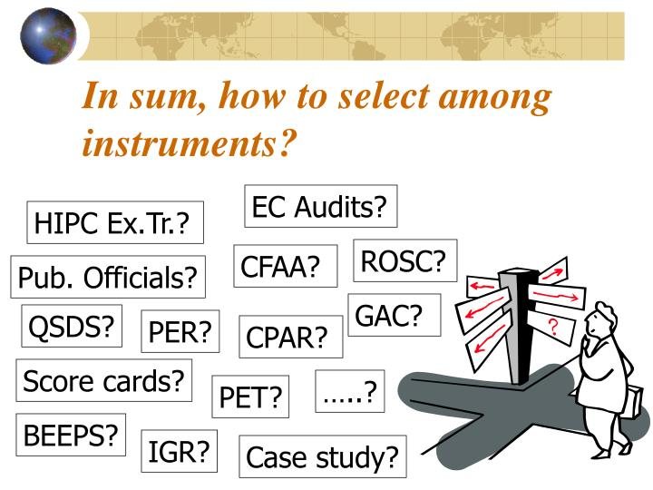 In sum, how to select among instruments?