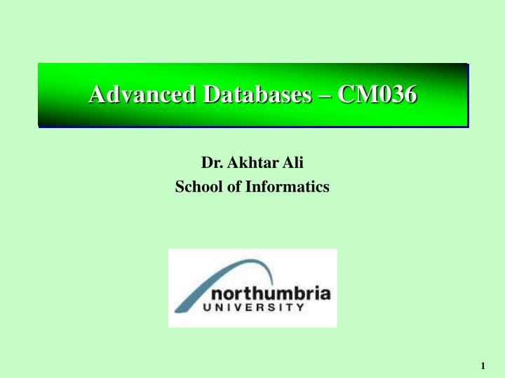 Advanced Databases – CM036