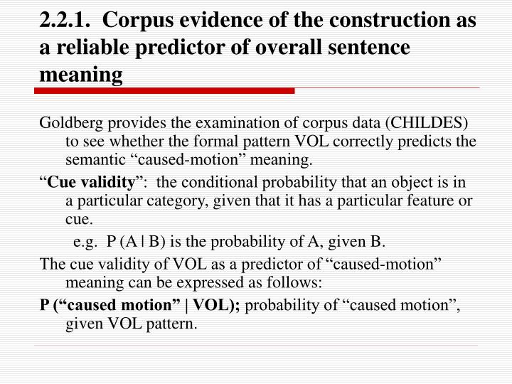 2.2.1.  Corpus evidence of the construction as a reliable predictor of overall sentence meaning