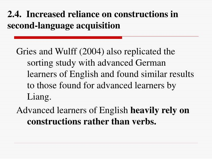 2.4.  Increased reliance on constructions in second-language acquisition
