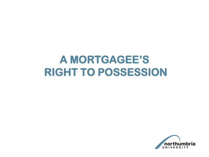 A MORTGAGEE'S