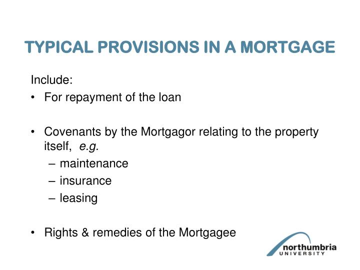 TYPICAL PROVISIONS IN A MORTGAGE
