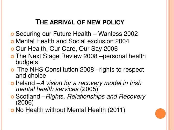 The arrival of new policy
