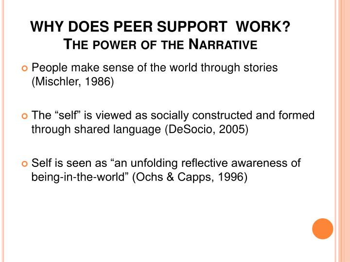 WHY DOES PEER SUPPORT  WORK?