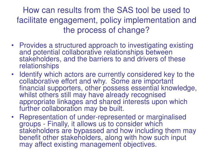 How can results from the SAS tool be used to facilitate engagement, policy implementation and the process of change?