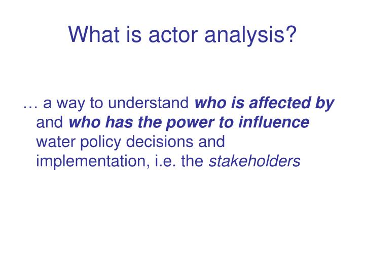 What is actor analysis