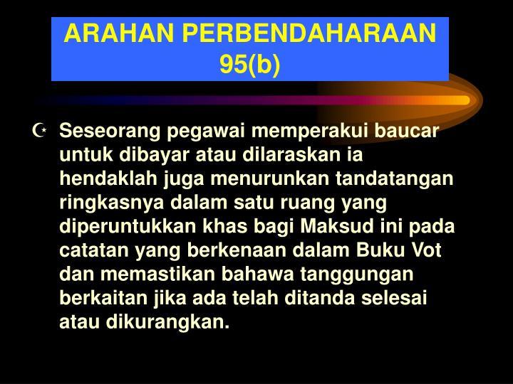 ARAHAN PERBENDAHARAAN 95(b)