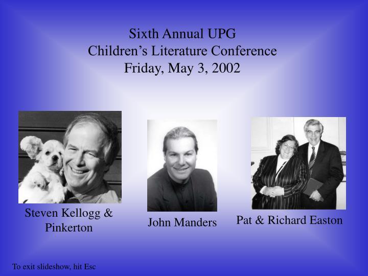 Sixth Annual UPG