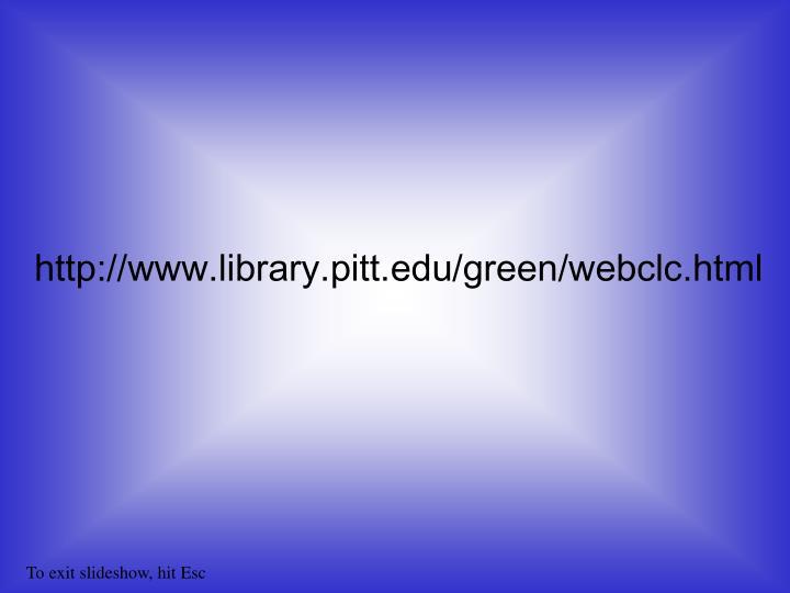 http://www.library.pitt.edu/green/webclc.html