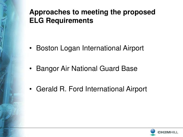 Approaches to meeting the proposed ELG Requirements