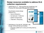 design resources available to address elg collection requirements