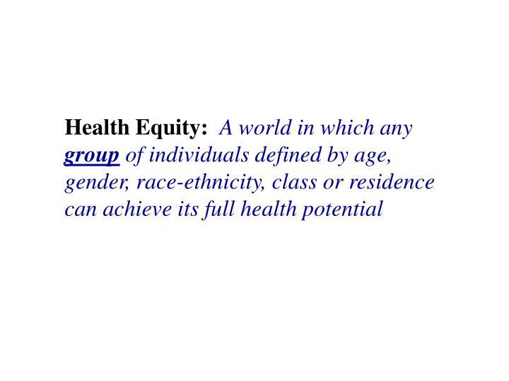 Health Equity: