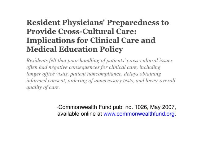 Resident Physicians' Preparedness to Provide Cross-Cultural Care: Implications for Clinical Care and Medical Education Policy