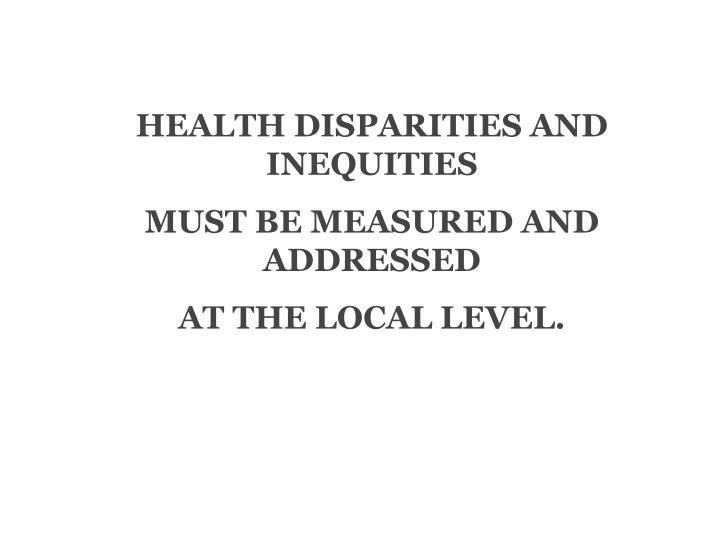 HEALTH DISPARITIES AND INEQUITIES