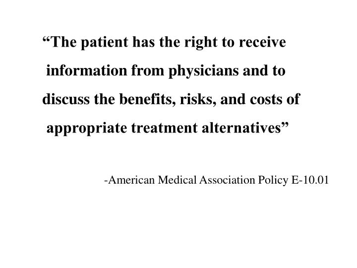 """""""The patient has the right to receive"""