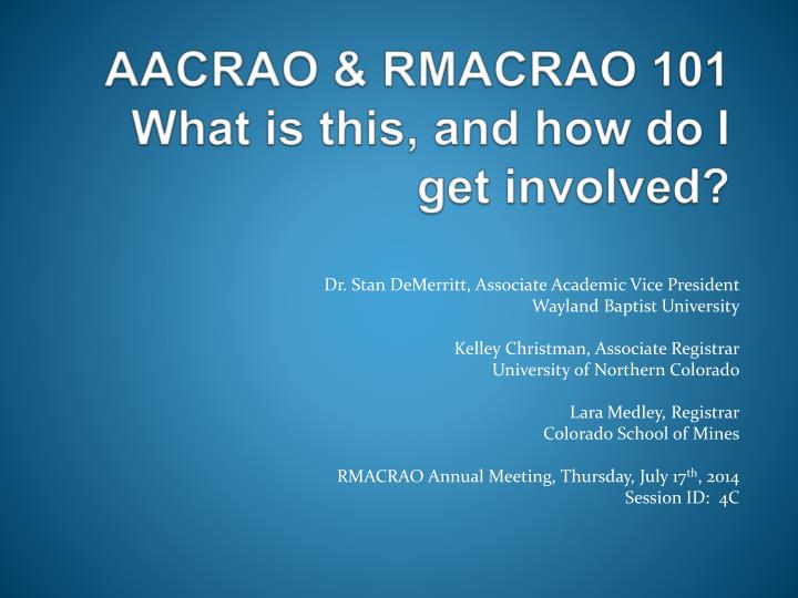Aacrao rmacrao 101 what is this and how do i get involved
