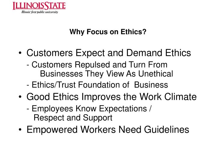 Why Focus on Ethics?
