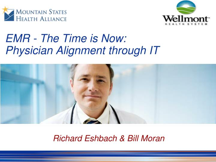 Emr the time is now physician alignment through it