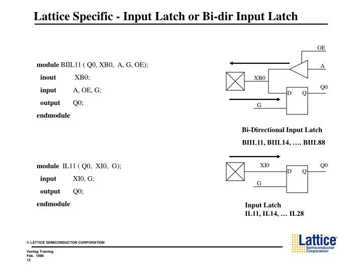 Lattice Specific - Input Latch or Bi-dir Input Latch