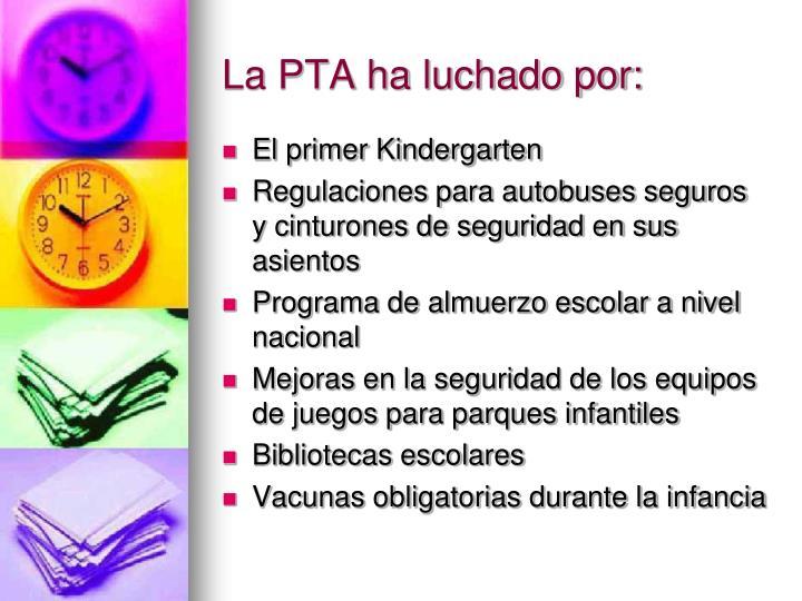 La PTA ha luchado por: