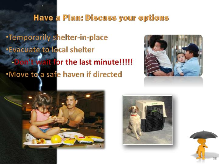 Have a Plan: Discuss your options