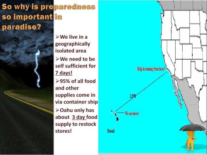 So why is preparedness so important in paradise?