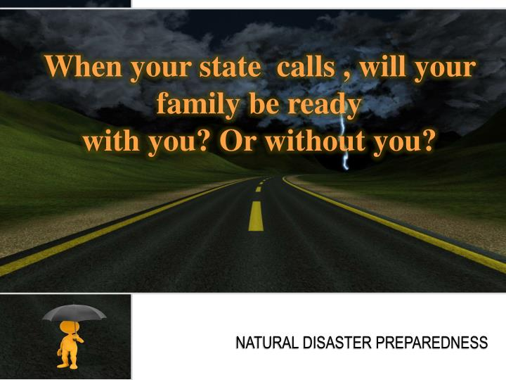 When your state  calls , will your family be ready