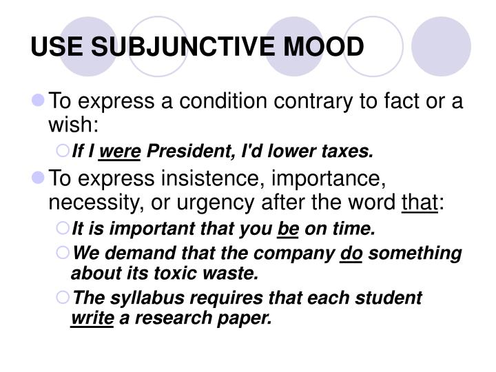 USE SUBJUNCTIVE MOOD