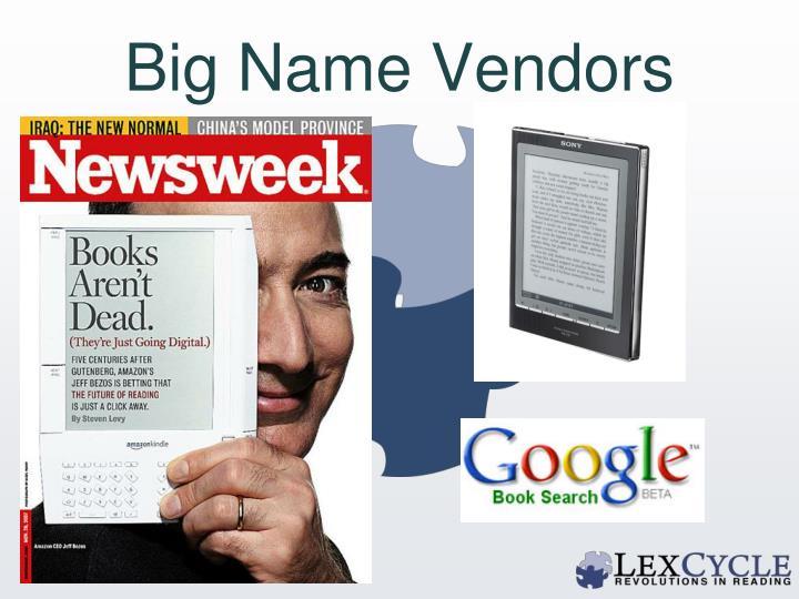 Big Name Vendors