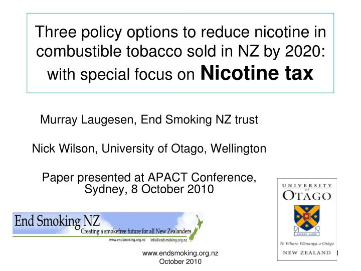 Three policy options to reduce nicotine in combustible tobacco sold in NZ by 2020:
