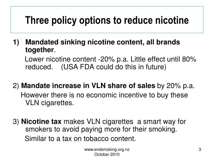 Three policy options to reduce nicotine
